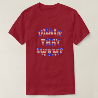 Drain That Swamp Patriotic T Shirts