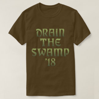 Drain the Swamp '18 T-Shirt