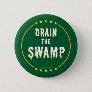 DRAIN THE SWAMP! End Corrupt Corporate lobbyists!! 6 Cm Round Badge