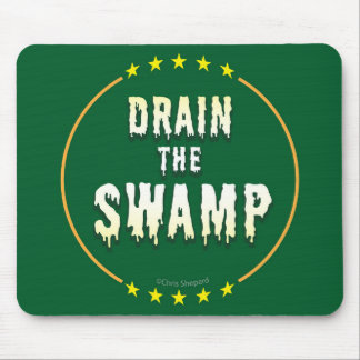 DRAIN THE SWAMP Stop Bad bureaucrats & Politicians Mouse Pad