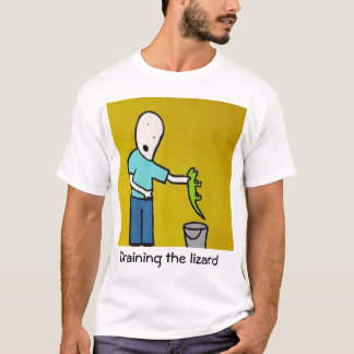 DRAINING THE LIZARD T-Shirt