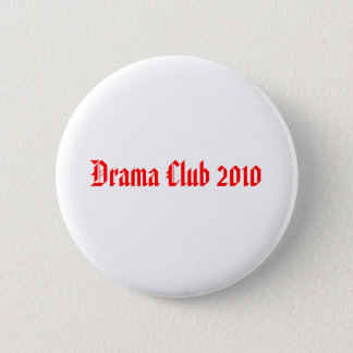 Drama Club 2010 6 Cm Round Badge