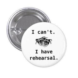 drama, I can't, I have rehearsal -... - Customized 3 Cm Round Badge