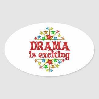 Drama is Exciting Oval Sticker