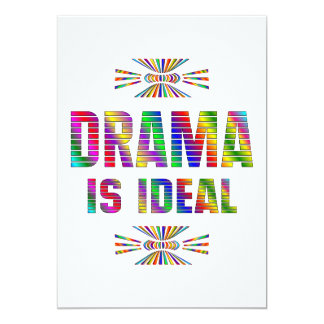 "Drama is Ideal 5"" X 7"" Invitation Card"