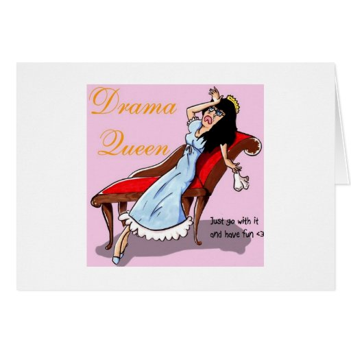 Drama Queen Greeting Cards