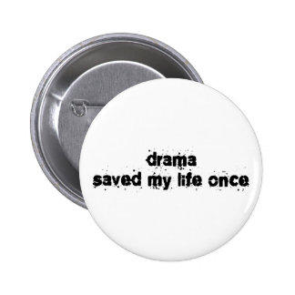 Drama Saved My Life Once Buttons