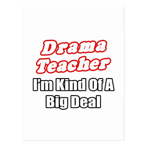Drama Teacher...Kind of a Big Deal Post Card