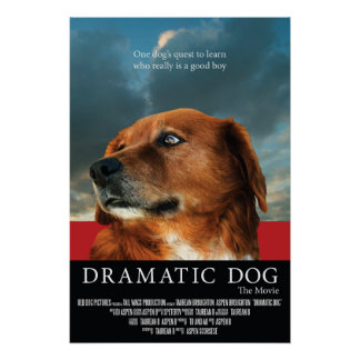"""""""Dramatic Dog"""" Faux Movie Poster"""