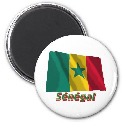 Drapeau Sénégal avec le nom en français Fridge Magnets