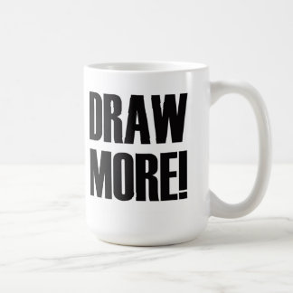 Draw More! Coffee Mug