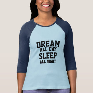 DREAM all day sleep all night funny t-shirt design