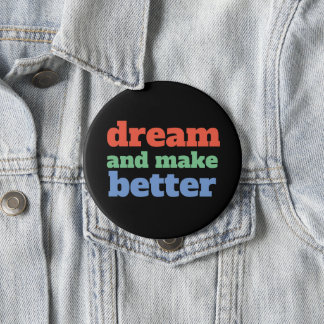Dream and Make Better - Font/Color Customizable 10 Cm Round Badge