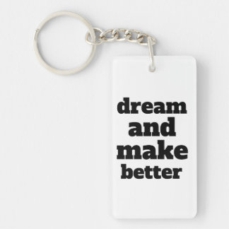 Dream and Make Better - Font/Color Customizable Key Ring