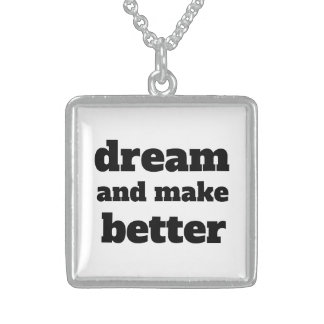 Dream and Make Better - Font/Color Customizable Sterling Silver Necklace