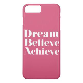 Dream Believe Achieve iPhone 7 Plus Case