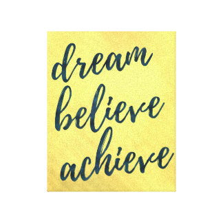 Dream Believe Achieve - motivational canvas print