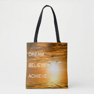 dream believe achieve motivational quote tote bag