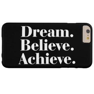 Dream. Believe. Achieve. Quote iPhone 6 Plus Case