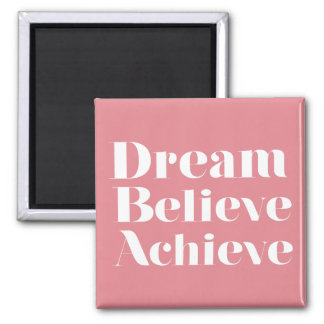 Dream Believe Achieve Square Magnet