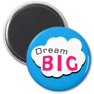 Dream BIG 6 Cm Round Magnet