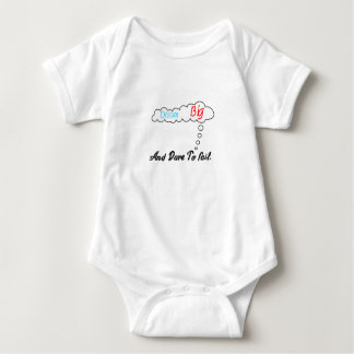 Dream Big And Dare To Fail. Baby Bodysuit