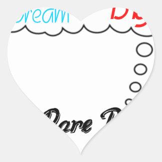 Dream Big And Dare To Fail. Heart Sticker