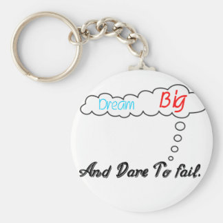 Dream Big And Dare To Fail. Key Ring