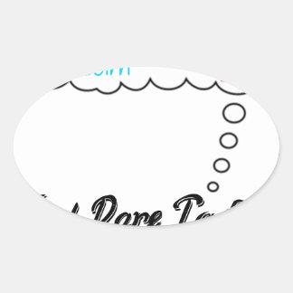 Dream Big And Dare To Fail. Oval Sticker