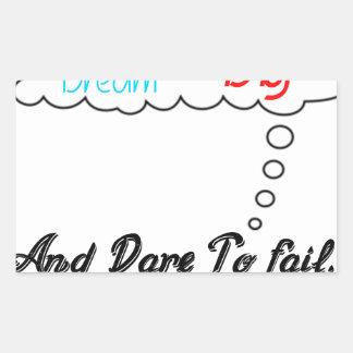 Dream Big And Dare To Fail. Rectangular Sticker