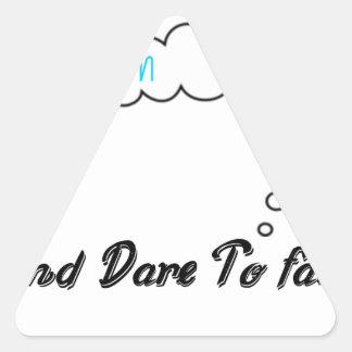 Dream Big And Dare To Fail. Triangle Sticker