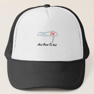 Dream Big And Dare To Fail. Trucker Hat