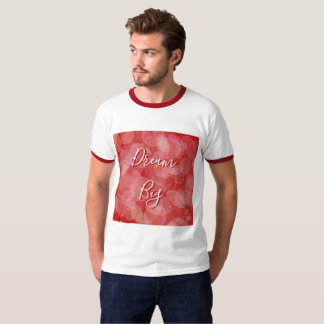 Dream Big. Bokeh red texture T-Shirt