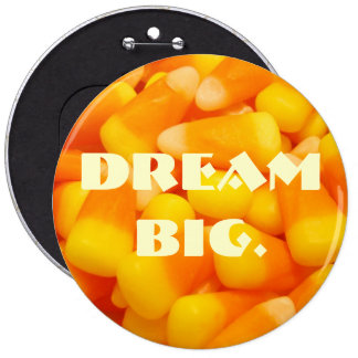 Dream Big buttons custom Candy Corn Promotional