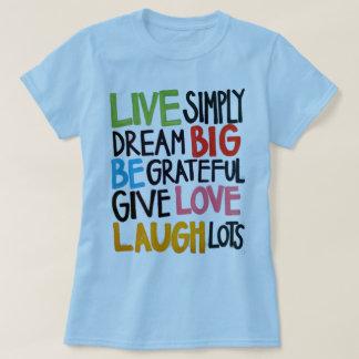 Dream Big Give Love Laugh Lots T Shirt