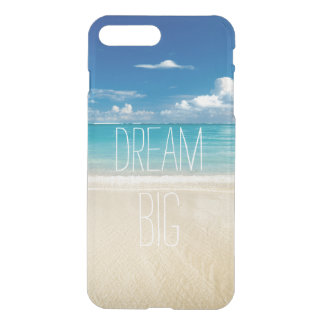 Dream Big - Inspirational and Motivational Quote iPhone 7 Plus Case