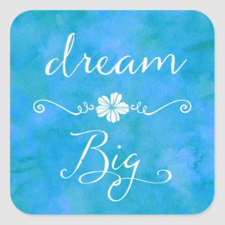 Dream Big Inspirational Happiness Quote Square Sticker