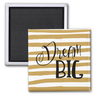 Dream Big Inspirational Quote | Magnet