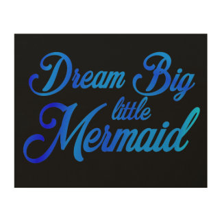Dream Big Little Mermaid Wood Wall Decor