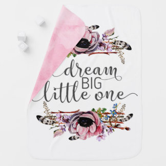 Dream Big Little One | Boho Chic Floral Baby Girl Baby Blanket