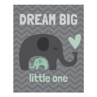 Dream Big Little One - Gray and Green Elephants Poster