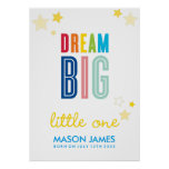 DREAM BIG LITTLE ONE name typography bright Poster
