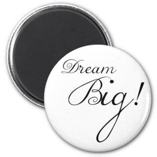 Dream Big Motivational Magnet