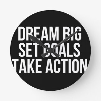 Dream Big Set Goal Take Action Motivational Quote Clocks