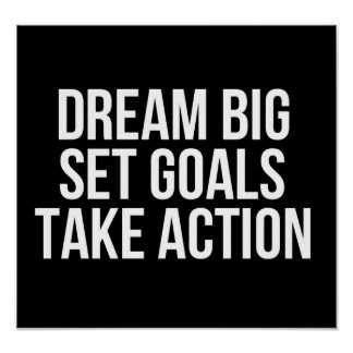 Dream Big Set Goals Take Action Motivational Quote Poster