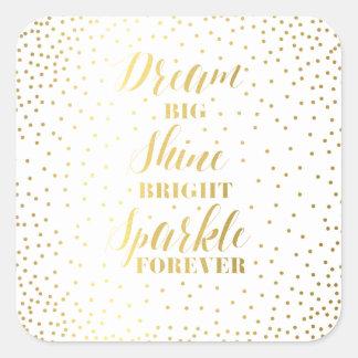 Dream Big Shine Bright Sparkle Forever Square Sticker