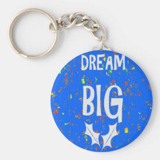 DREAM BIG wisdom script text motivational GIFTS Key Chains