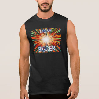 Dream Bigger Sleeveless Shirt