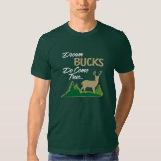 Dream Bucks Do Come True T-shirts