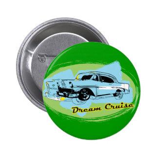 Dream Cruise 6 Cm Round Badge